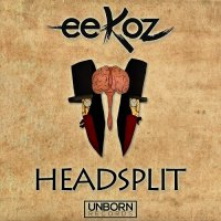 Eekoz - Headsplit (Original Mix)